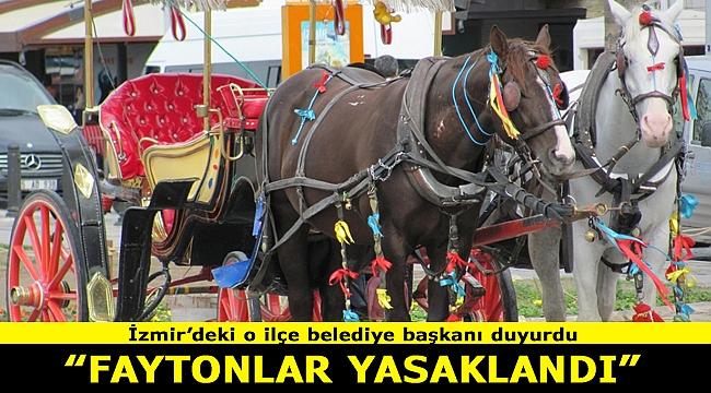 İzmir'in o ilçesinde fayton yasaklandı