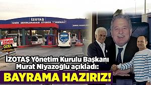 İZOTAŞ Yönetim Kurulu Başkanı Murat Niyazoğlu: