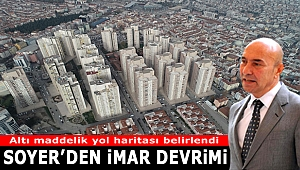 Soyer'den İzmir'e imar müjdeleri...