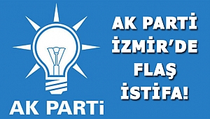 AK Parti'de İzmir'in o ilçe başkanı istifa etti