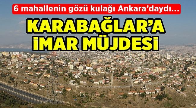 Bakanlık açıkladı: Karabağlar'ın 6 mahallesinin planları hazır!
