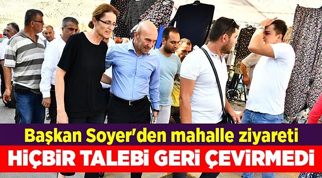 Başkan Soyer'den mahalle ziyareti