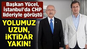 Başkan Yücel, İstanbul'da CHP lideriyle görüştü