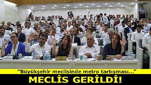 Büyükşehir meclisinde metro tartışması
