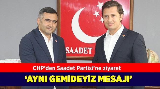 CHP'den Saadet Partisi'ne ziyaret: 'Aynı gemideyiz' mesajı