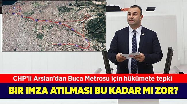 CHP'li Arslan, Buca-Üçyol metro hattı için hükümeti uyardı