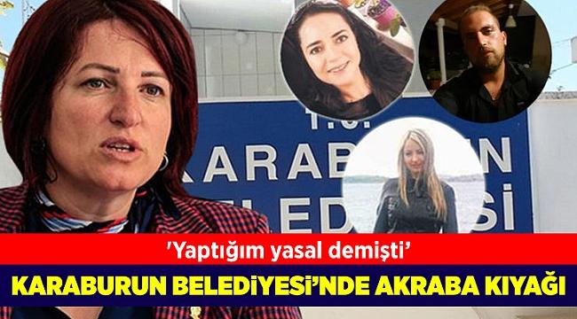 Karaburun Belediye Başkanı İlkay Girgin Erdoğan'dan akraba kıyağı