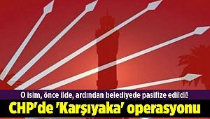 O isim, önce ilde, ardından belediyede pasifize edildi! CHP'de 'Karşıyaka' operasyonu
