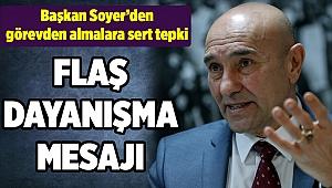 Başkan Soyer'den görevden almalara sert tepki
