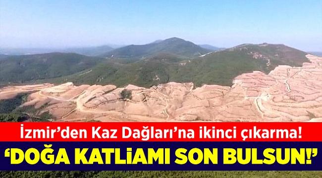 CHP İzmir'den Kaz Dağları'na ikinci çıkarma!
