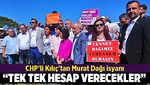 CHP'li Kılıç'tan Murat Dağı isyanı