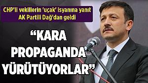 CHP'li vekillerin 'uçak' isyanına yanıt AK Partili Dağ'dan geldi