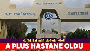 Ege Üniversitesi Tıp Fakültesi Hastanesi 'A Plus Hastane' seçildi