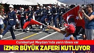 İzmir'de, 30 Ağustos Zafer Bayramı yarın coşkuyla kutlanacak.