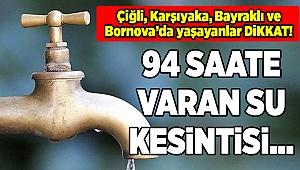 İzmir'de uzun süreli su kesintileri….