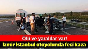 İzmir İstanbul otoyolunda feci kaza