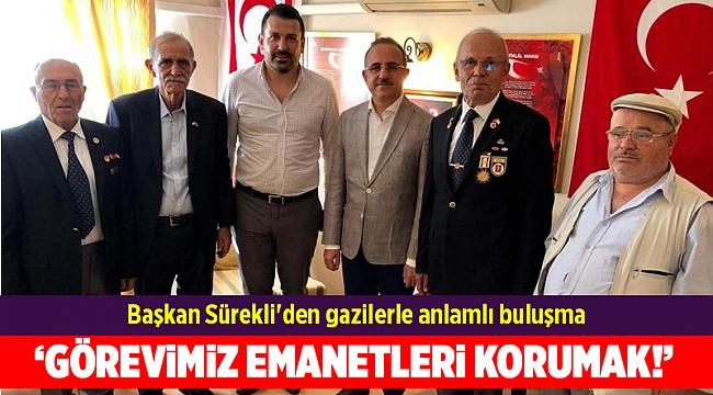 Başkan Sürekli'den gazilerle anlamlı buluşma