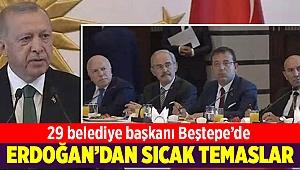 Erdoğan'dan 29 belediye başkanına sıcak mesajlar
