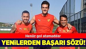 Göztepe'nin son transferlerinden başarı sözü