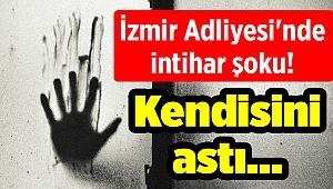 İzmir Adliyesi'nde intihar şoku! Kendisini astı...