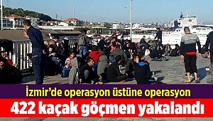 İzmir'de 422 kaçak göçmen yakalandı