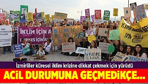 İzmirliler küresel iklim krizine dikkat çekmek için yürüdü