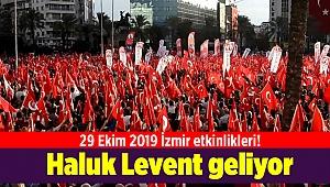29 Ekim 2019 İzmir etkinlikleri! Haluk Levent geliyor