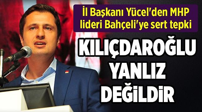 İl Başkanı Yücel'den MHP lideri Bahçeli'ye sert tepki