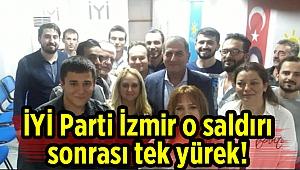 İYİ Parti İzmir o saldırı sonrası tek yürek!