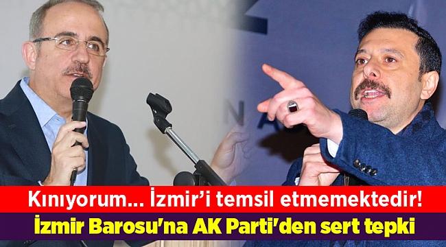 İzmir Barosu'na AK Parti'den sert tepki: İzmir'i temsil etmemektedir!