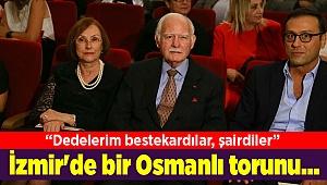 İzmir'de bir Osmanlı torunu...
