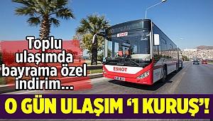 İzmir'de toplu ulaşım o güne özel 1 kuruş olacak...