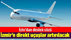 İZTO'dan direkt uçuşları artırmak için destek sözü
