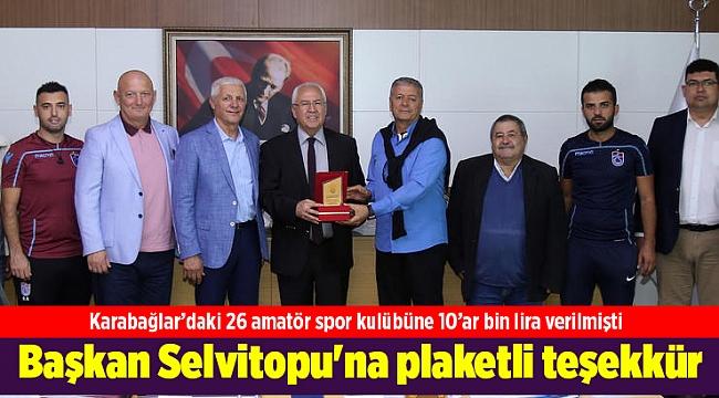 Karabağlar'daki 26 amatör spor kulübüne 10'ar bin lira verilmişti; Başkan Selvitopu'na plaketli teşekkür