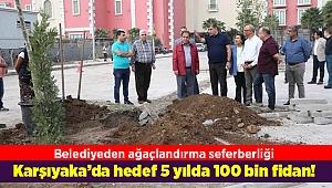 Karşıyaka'da hedef 5 yılda 100 bin fidan!