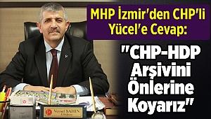 MHP İzmir'den CHP'li Yücel'e Cevap: