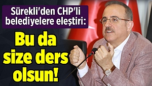 Sürekli'den CHP'li belediyelere eleştiri: Bu da size ders olsun!
