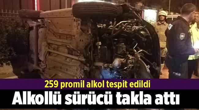 259 promil alkollü sürücü takla attı