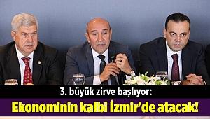 3. büyük zirve başlıyor: Ekonominin kalbi İzmir'de atacak!