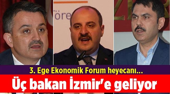 3. Ege Ekonomik Forum heyecanı... Üç bakan İzmir'e geliyor
