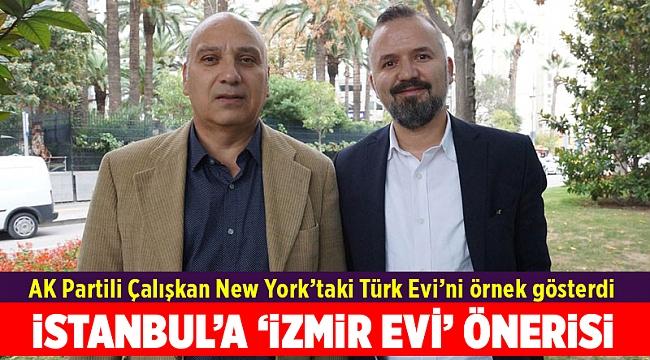 AK Partili üyede İstanbul'a 'İzmir Evi' önerisi