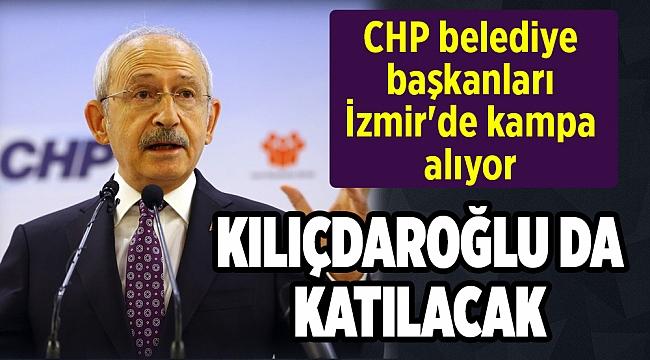 CHP belediye başkanları İzmir'de kampa alıyor