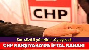 CHP Karşıyaka'da o mahalle için iptal kararı