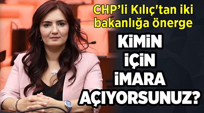 CHP'li Kılıç'tan iki bakanlığa önerge