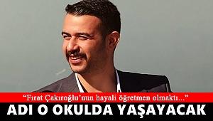 Fırat Yılmaz Çakıroğlu'nun adı İzmir'deki ilkokulda yaşayacak