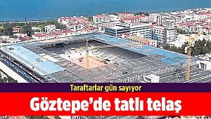 Göztepe'de tatlı telaş