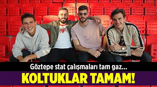 Göztepe Stadı'nda koltuk montajlarına başlandı...
