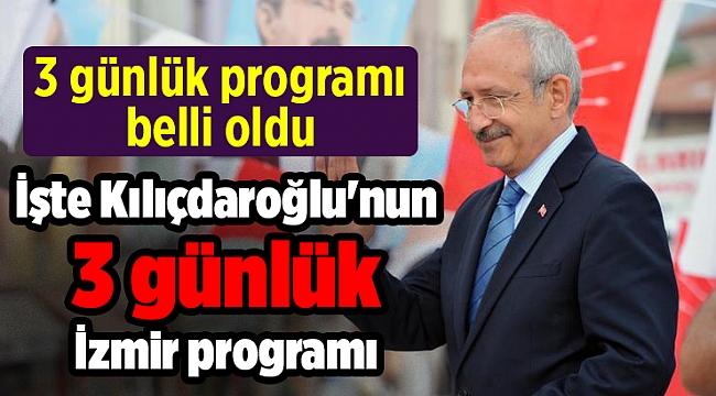 İşte Kılıçdaroğlu'nun 3 günlük İzmir programı