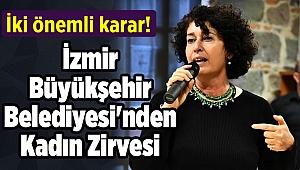 İzmir Büyükşehir Belediyesi'nden Kadın Zirvesi