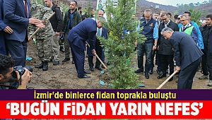 İzmir'de binlerce fidan toprakla buluştu
